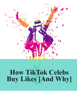 The Complete Guide to Buying TikTok Likes: When, Where and How in 5 Minutes